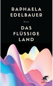 Edelbauer_Das_fluessige_La_Cover