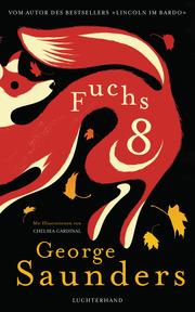 Fuchs 8 von George Saunders