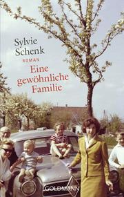 Eine gewoehnliche Familie von Sylvie Schenk