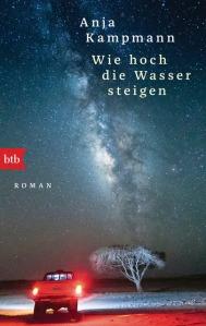 Wie hoch die Wasser steigen von Anja Kampmann